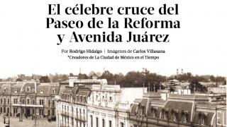 El cruce de Paseo de la Reforma y Avenida Juárez