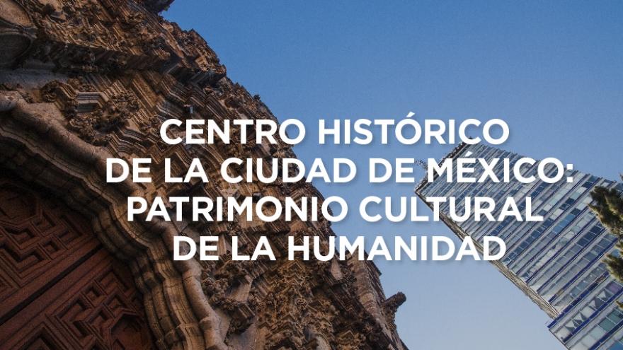 Centro Histórico de la Ciudad de México, Patrimonio Cultural de la Humanidad